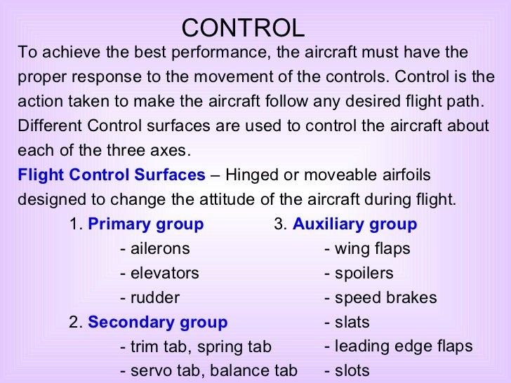CONTROL To achieve the best performance, the aircraft must have the proper response to the movement of the controls. Contr...