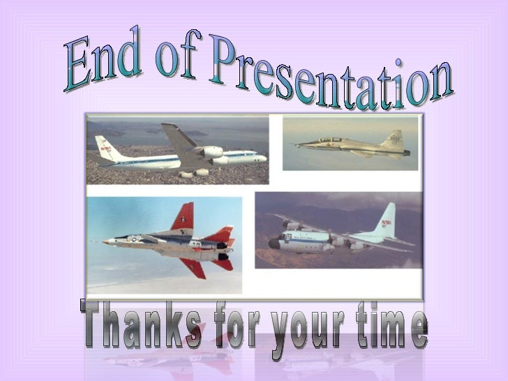 End of Presentation Thanks for your time