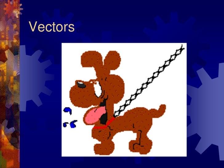 Vectors<br />