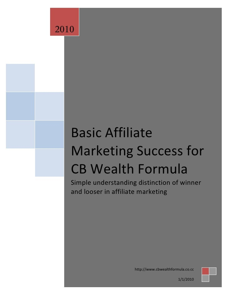 2010        Basic Affiliate    Marketing Success for    CB Wealth Formula    Simple understanding distinction of winner   ...