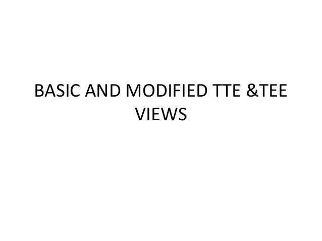 BASIC AND MODIFIED TTE &TEE VIEWS