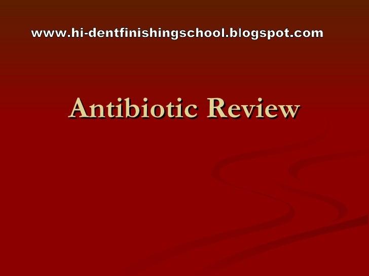 Antibiotic Review www.hi-dentfinishingschool.blogspot.com