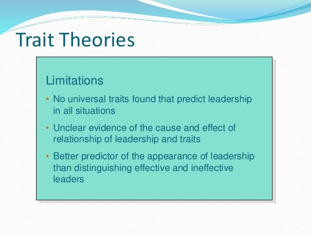 limitation of trait theory What is the goal of research from a trait theory perspective  they may reflect  limitations in our thinking (ie, the complexity of information people can.