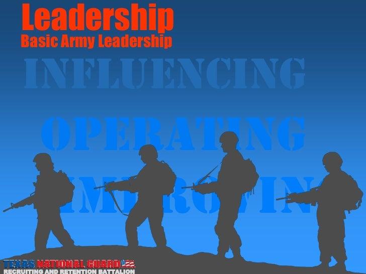 Leadership    Basic Army Leadership    INFLUENCING         operating             IMPROVINGRECRUITING AND RETENTION BATTALION