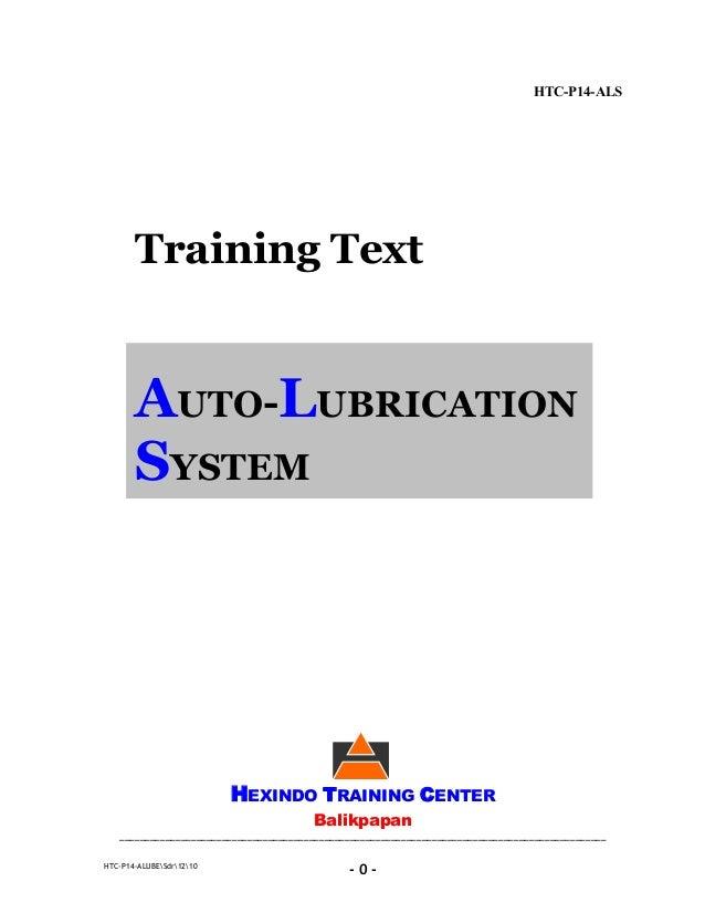 HTC-P14-ALS       Training Text       AUTO-LUBRICATION       SYSTEM                          HEXINDO TRAINING CENTER      ...