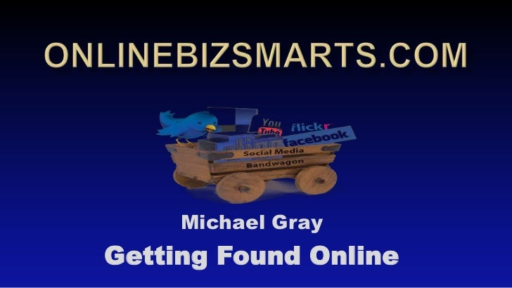 Michael GrayGetting Found Online