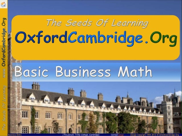 Business Skills  (This picture: Trinity College, Cambridge)  Contact Email  Design Copyright 1994-2013 © OxfordCambridge.O...