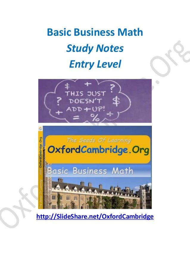 Basic Business Math Study Notes Entry Level  http://SlideShare.net/OxfordCambridge