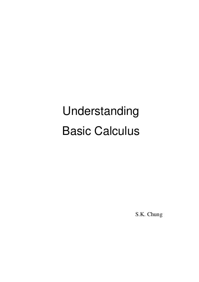 Understanding Basic Calculus  S.K. Chung
