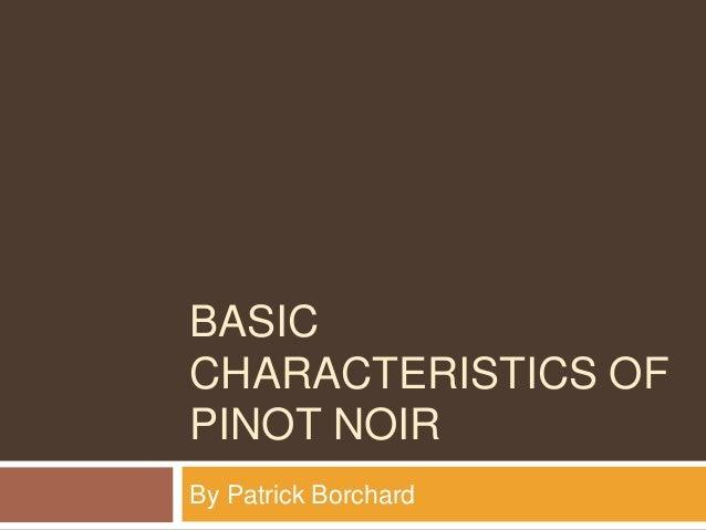 Basic Characteristics Of Pinot Noir