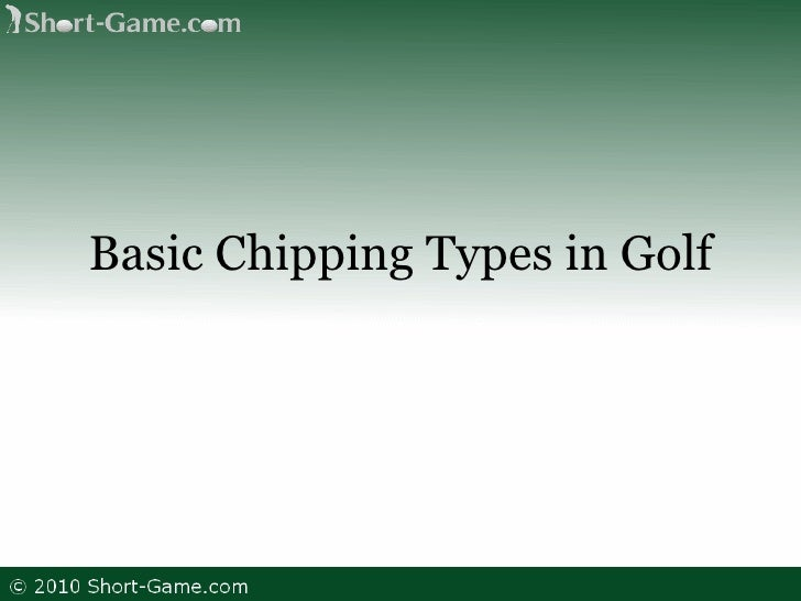 Basic Chipping Types in Golf