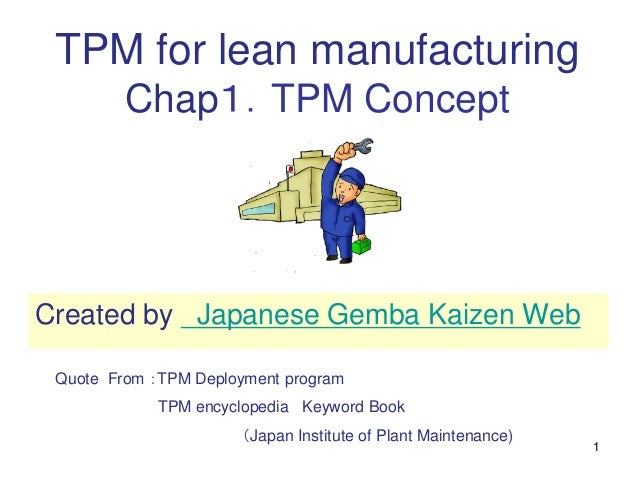 1 TPM for lean manufacturing Chap1.TPM Concept Quote From :TPM Deployment program TPM encyclopedia Keyword Book (Japan Ins...