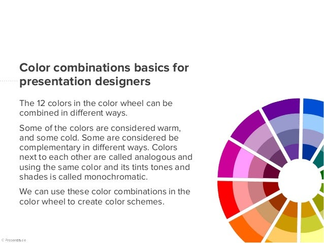 © Presentitude CREATING COLOR COMBINATIONS USING THE COLOR WHEEL Part II of Basic Color Theory for Presentation Designers
