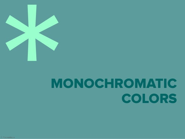 Monochromatic colors are created by different saturations (tints, tones and shades) of the same hue.
