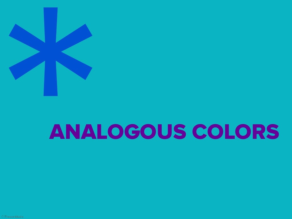 Analogous colors are colors next for Analogous colors are