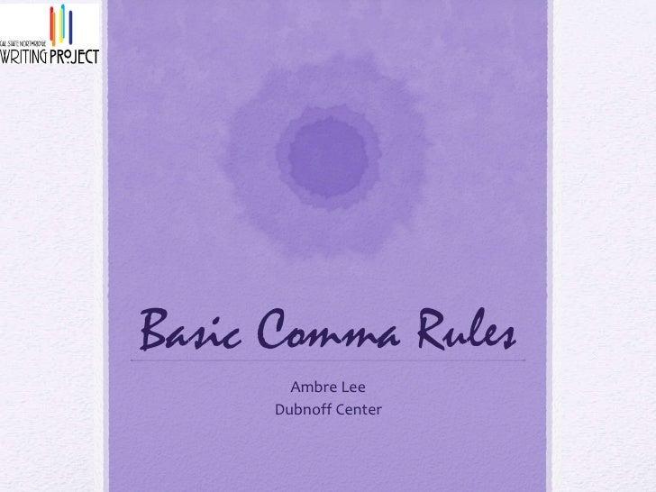 Basic Comma Rules Ambre Lee Dubnoff Center