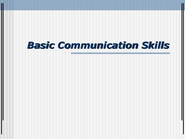 Basic Communication SkillsBasic Communication Skills