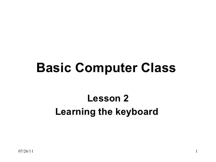 Basic Computer Class   Lesson 2 Learning the keyboard