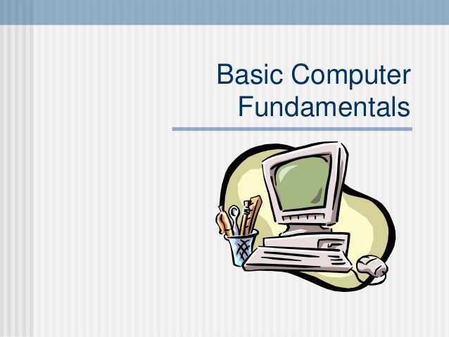 Basic ComputerFundamentals