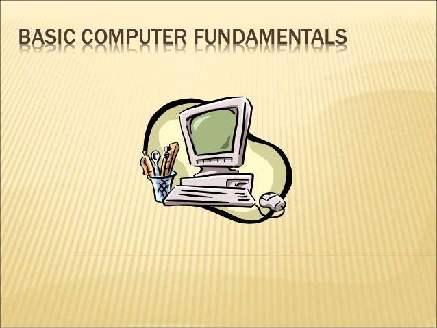 Basic computer fundamentals Slide 2
