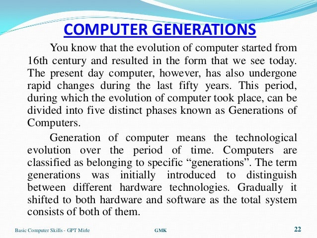 COMPUTER GENERATIONS          You know that the evolution of computer started from     16th century and resulted in the fo...