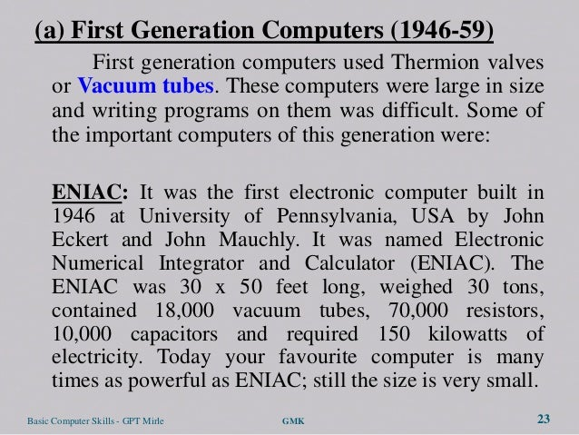 (a) First Generation Computers (1946-59)           First generation computers used Thermion valves      or Vacuum tubes. T...