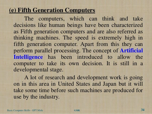 (e) Fifth Generation Computers           The computers, which can think and take      decisions like human beings have bee...
