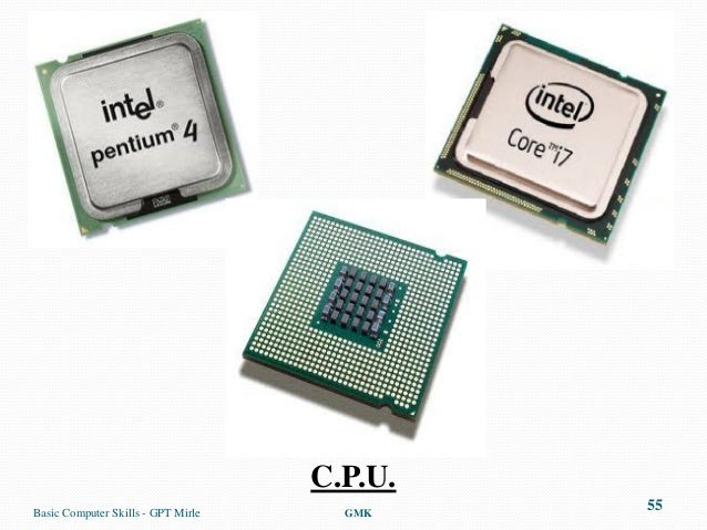 C.P.U.Basic Computer Skills - GPT Mirle     GMK                                             55
