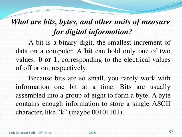 What are bits, bytes, and other units of measure             for digital information?          A bit is a binary digit, th...