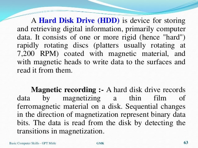 A Hard Disk Drive (HDD) is device for storing     and retrieving digital information, primarily computer     data. It cons...