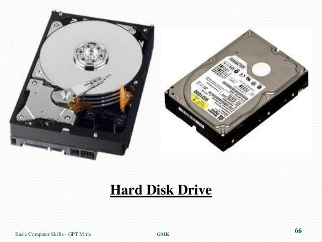Hard Disk DriveBasic Computer Skills - GPT Mirle         GMK                                                      66
