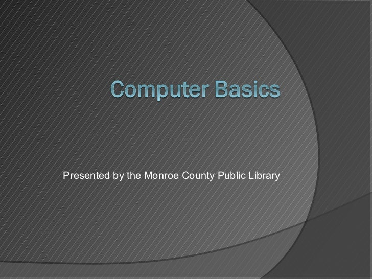 Presented by the Monroe County Public Library
