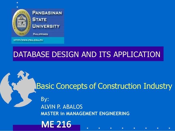 DATABASE DESIGN AND ITS APPLICATION     Basic Concepts of Construction Industry      By:      ALVIN P. ABALOS      MASTER ...