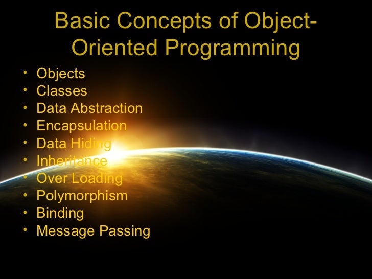Basic Concepts of Object-       Oriented Programming•   Objects•   Classes•   Data Abstraction•   Encapsulation•   Data Hi...