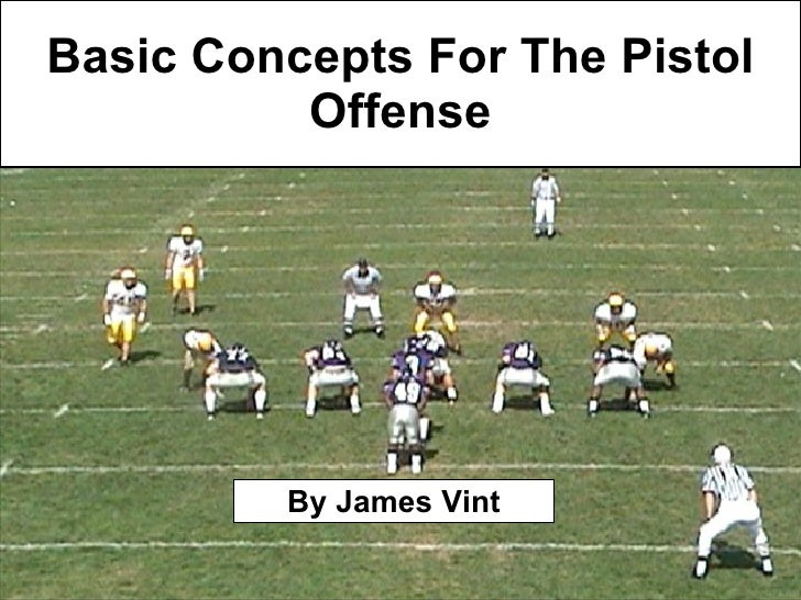 Basic Concepts For The Pistol Offense By James Vint
