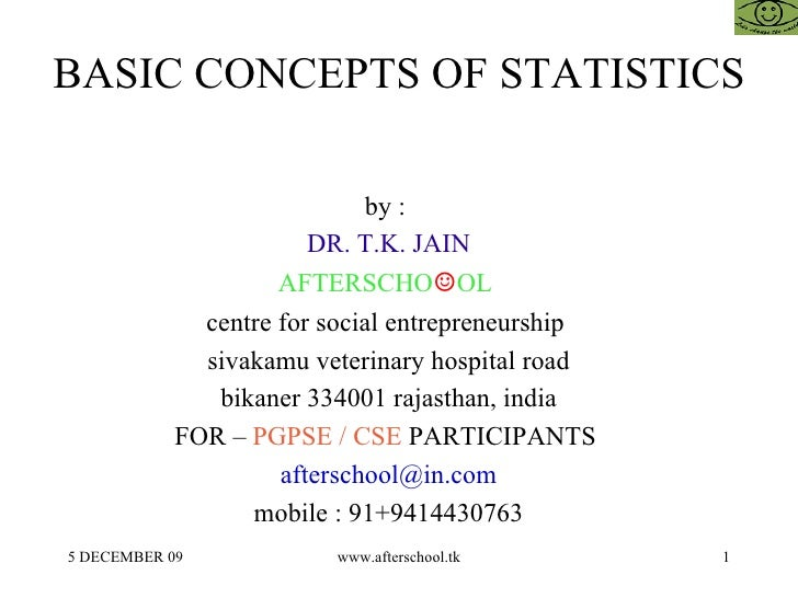 BASIC CONCEPTS OF STATISTICS by :  DR. T.K. JAIN AFTERSCHO ☺ OL  centre for social entrepreneurship  sivakamu veterinary h...
