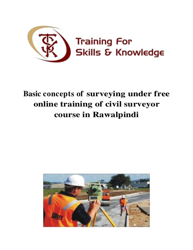 Basic concepts of surveying under free online training of civil surveyor course in Rawalpindi