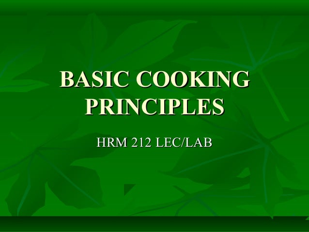 Basic cooking principles 1 638gcb1372711435 basic cookingbasic cooking principlesprinciples hrm 212 leclabhrm 212 leclab thecheapjerseys Choice Image
