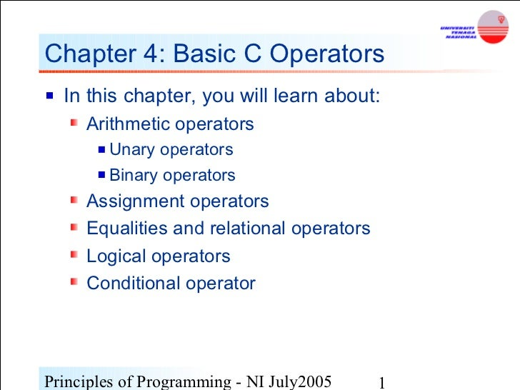 Chapter 4: Basic C Operators  In this chapter, you will learn about:     Arithmetic operators        Unary operators      ...