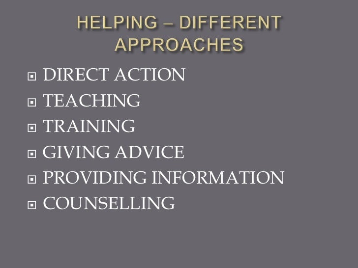    DIRECT ACTION   TEACHING   TRAINING   GIVING ADVICE   PROVIDING INFORMATION   COUNSELLING