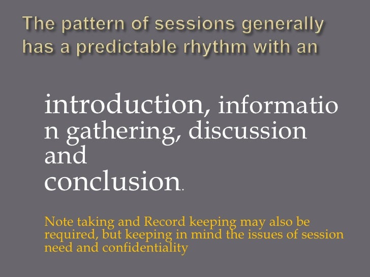 introduction, information gathering, discussionandconclusion.Note taking and Record keeping may also berequired, but keepi...