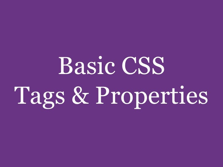 Basic CSS Tags & Properties