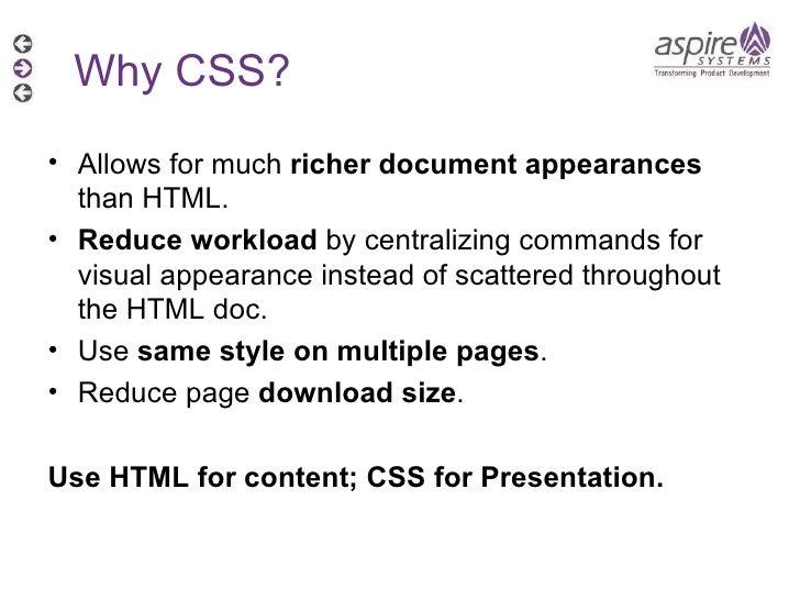 <ul><li>Allows for much  richer document appearances  than HTML. </li></ul><ul><li>Reduce workload  by centralizing comman...