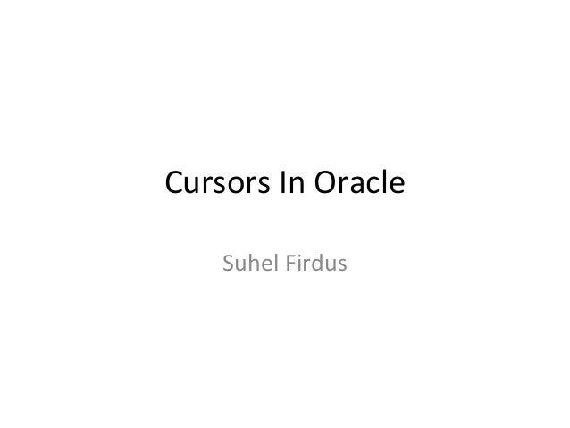 Cursors In Oracle Suhel Firdus