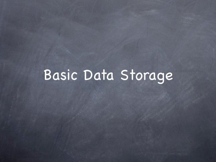 Basic Data Storage