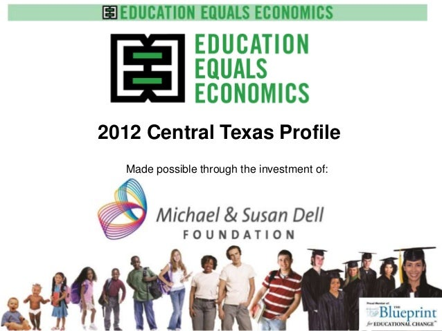 2012 Central Texas Profile www.e3alliance.org Made possible through the investment of: