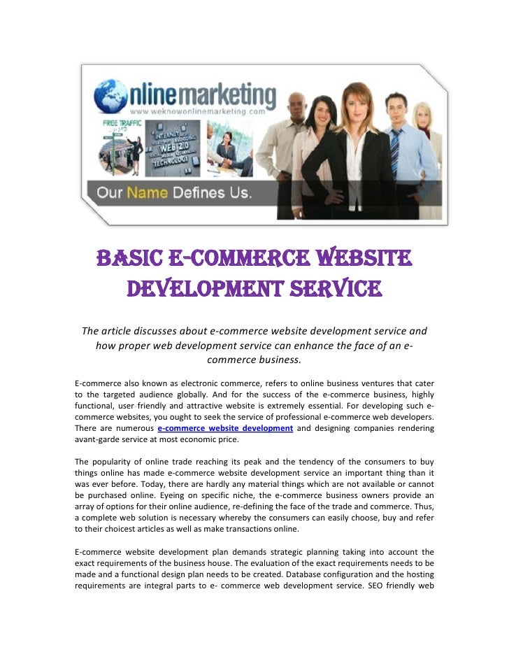 Basic E-Commerce Website Development Service<br />The article discusses about e-commerce website development service and h...
