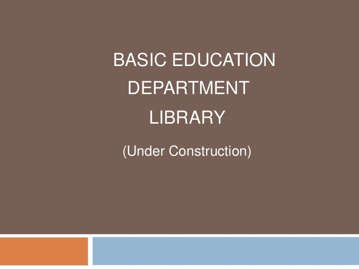 BASIC EDUCATION DEPARTMENT    LIBRARY(Under Construction)
