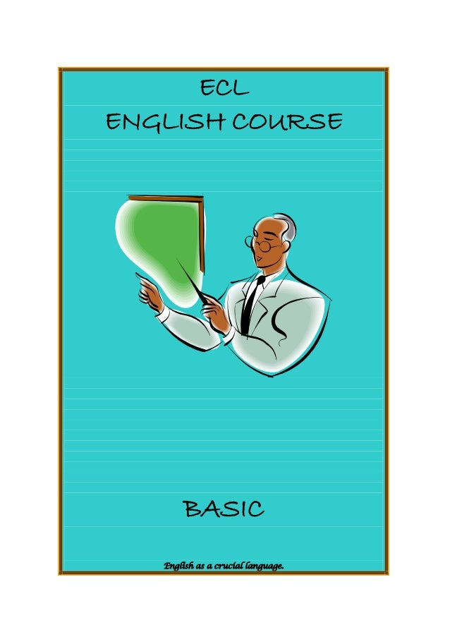 ECLENGLISH COURSEBASICEnglish as a crucial language.