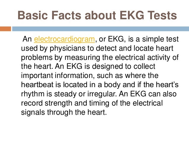 Basic facts about ekg tests by miguel zabalgoiti